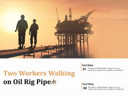 Two Workers Walking On Oil Rig Pipe