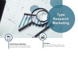 Type Research Marketing Ppt Powerpoint Presentation File Files Cpb