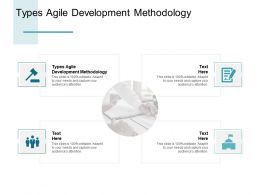 Types Agile Development Methodology Ppt Powerpoint Presentation Summary Cpb