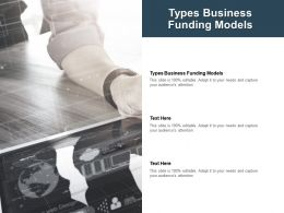 Types Business Funding Models Ppt Powerpoint Presentation Layouts Design Ideas Cpb