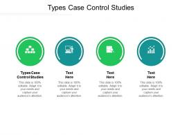 Types Case Control Studies Ppt Powerpoint Presentation File Infographics Cpb