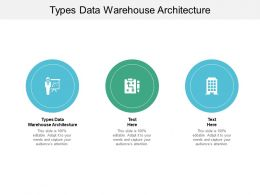 Types Data Warehouse Architecture Ppt Powerpoint Presentation Portfolio Tips Cpb