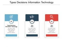 Types Decisions Information Technology Ppt Powerpoint Presentation Summary Cpb