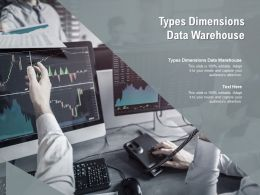 Types Dimensions Data Warehouse Ppt Powerpoint Presentation Infographic Template Design Ideas Cpb