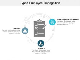 Types Employee Recognition Ppt Powerpoint Presentation Layouts Graphics Cpb