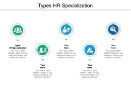 Types HR Specialization Ppt Powerpoint Presentation Infographics Outline Cpb
