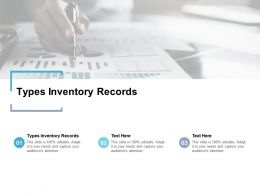 Types Inventory Records Ppt Powerpoint Presentation Inspiration Ideas Cpb