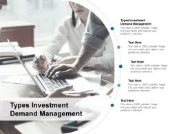 Types Investment Demand Management Ppt Powerpoint Presentation Slides Layout Cpb