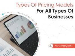 Types Of Pricing Models For All Types Of Businesses Powerpoint Presentation Slides