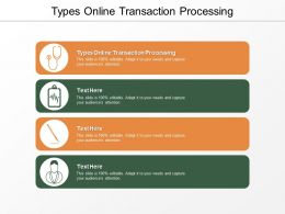 Types Online Transaction Processing Ppt Powerpoint Presentation Icon Example Topics Cpb