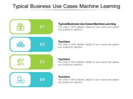 Typical Business Use Cases Machine Learning Ppt Powerpoint Presentation Layouts Examples Cpb
