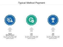 Typical Method Payment Ppt Powerpoint Presentation Gallery Background Designs Cpb