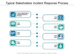 Typical Stakeholders Incident Response Process Ppt Powerpoint Slides Sample Cpb