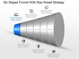 Uf Six Staged Funnel With Stay Ahead Strategy Powerpoint Template Slide