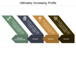 Ultimately Increasing Profits Ppt Powerpoint Presentation Infographics Deck Cpb