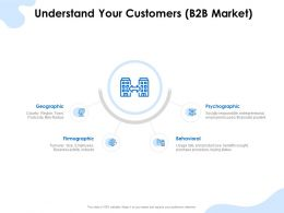 Understand Your Customers B2b Market Firmographic Ppt Presentation Clipart