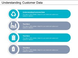 Understanding Customer Data Ppt Powerpoint Presentation Infographics Example Topics Cpb