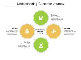 Understanding Customer Journey Ppt Powerpoint Presentation Summary Tips Cpb