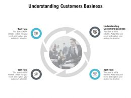 Understanding Customers Business Ppt Powerpoint Presentation Portfolio Infographic Template Cpb