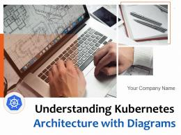 Understanding Kubernetes Architecture With Diagrams Complete Deck