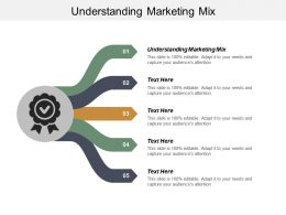 Understanding Marketing Mix Ppt Powerpoint Presentation Infographic Template Elements Cpb