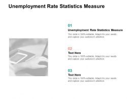 Unemployment Rate Statistics Measure Ppt Powerpoint Presentation Model Cpb