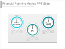 Unique Financial Planning Metrics Ppt Slide
