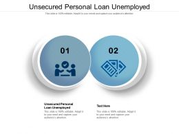 Unsecured Personal Loan Unemployed Ppt Powerpoint Presentation Model Visuals Cpb