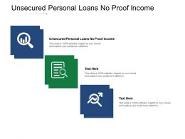 Unsecured Personal Loans No Proof Income Ppt Powerpoint Presentation Summary Graphics Cpb