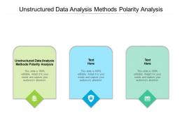 Unstructured Data Analysis Methods Polarity Analysis Ppt Powerpoint Templates Cpb