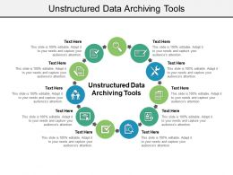 Unstructured Data Archiving Tools Ppt Powerpoint Presentation Styles Good Cpb
