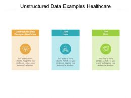 Unstructured Data Examples Healthcare Ppt Powerpoint Slides Layouts Cpb