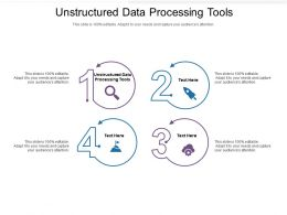 Unstructured Data Processing Tools Ppt Powerpoint Presentation Ideas Inspiration Cpb