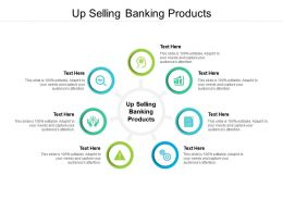 Up Selling Banking Products Ppt Powerpoint Presentation Layouts Microsoft Cpb