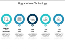 Upgrade New Technology Ppt Powerpoint Presentation Visual Aids Summary Cpb