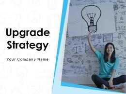 Upgrade Strategy Business Infrastructure Strategy Growth Development Organisation