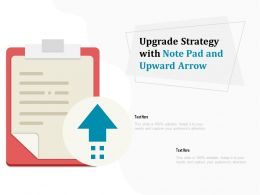 Upgrade Strategy With Note Pad And Upward Arrow