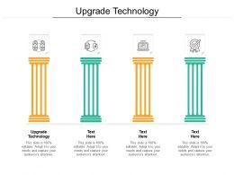 Upgrade Technology Ppt Powerpoint Presentation Outline Portfolio Cpb
