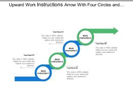 Upward Work Instructions Arrow With Four Circles And Boxes