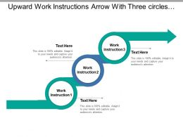 Upward Work Instructions Arrow With Three Circles And Boxes