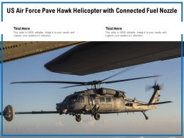 US Air Force Pave Hawk Helicopter With Connected Fuel Nozzle