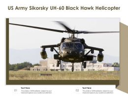 US Army Sikorsky UH 60 Black Hawk Helicopter