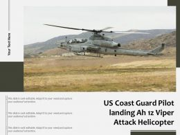 US Coast Guard Pilot Landing Ah 1z Viper Attack Helicopter