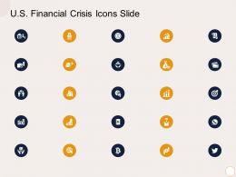 US Financial Crisis Icons Slide Ppt Powerpoint Presentation Styles Objects