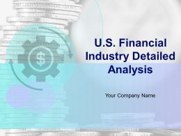 US Financial Industry Detailed Analysis Powerpoint Presentation Slides