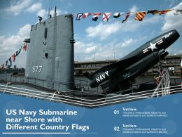 US Navy Submarine Near Shore With Different Country Flags