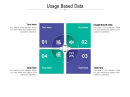 Usage Based Data Ppt Powerpoint Presentation Infographics Objects Cpb