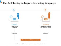 Use A B Testing To Improve Marketing Campaigns New Ppt Powerpoint Presentation File Icon
