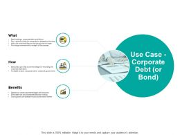 Use Case Corporate Debt Or Bond Benefits Ppt Powerpoint Presentation Pictures Clipart