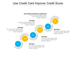 Use Credit Card Improve Credit Score Ppt Powerpoint Presentation Inspiration Cpb